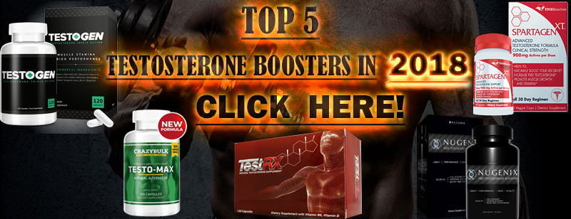 Top 5 Testosterone Boosters 2018