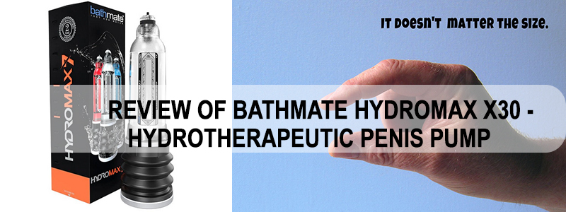 Bathmate Hydromax X30 (Hydromax7)Full Review